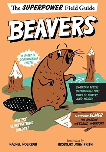 Beavers (The Superpower Field Guide)